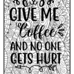 Give Me Coffee And No One Gets Hurt Funny Coloring Page