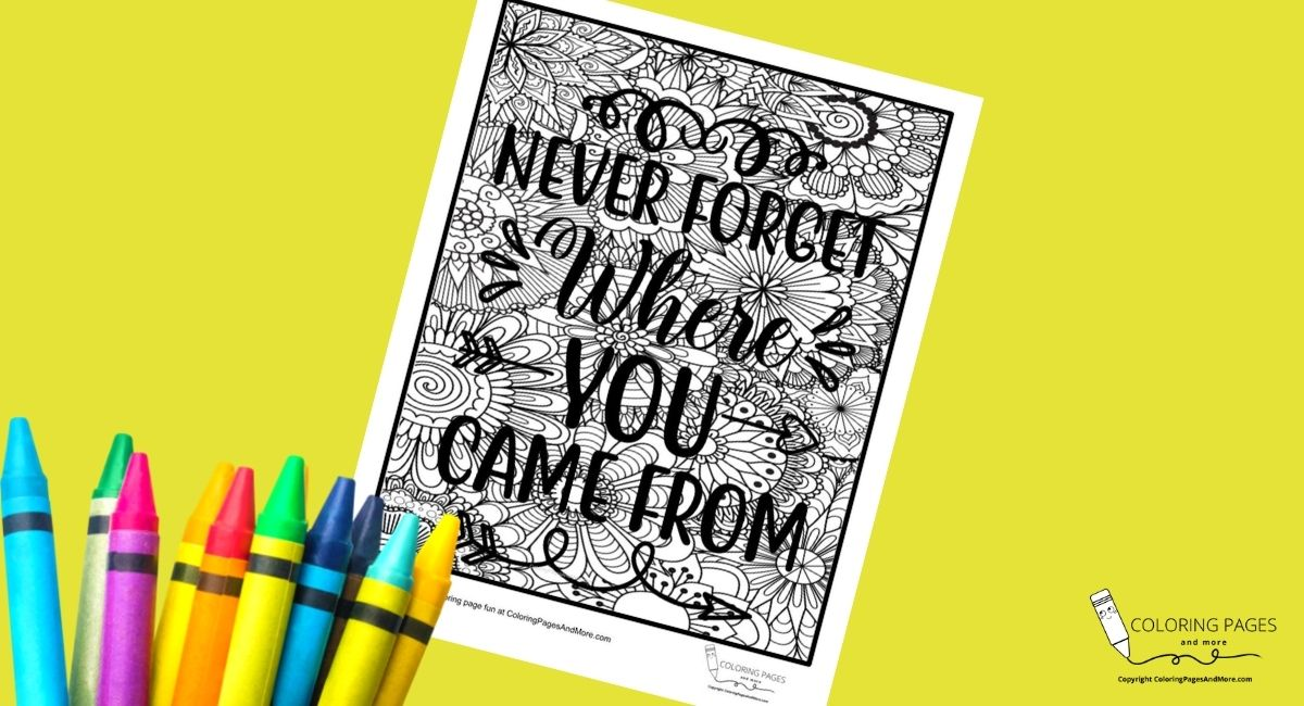 Never Forget Where You Came From Motivational Coloring Page
