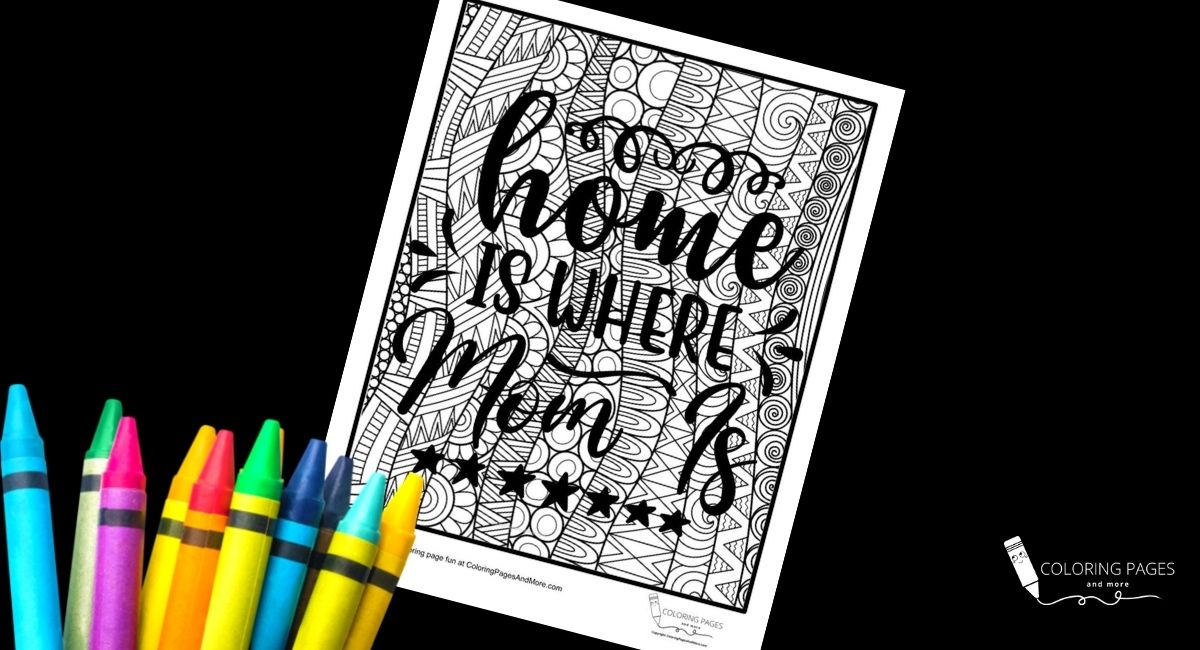 Home Is Where Mom Is Coloring Page